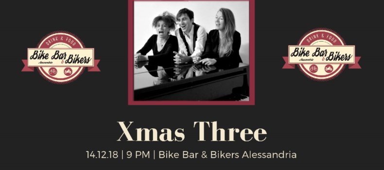 """Xmas Three"" at Bike Bar & Bikers Alessandria"