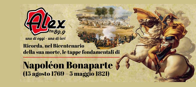 5 Maggio 1821 muore Napoleone Bonaparte: le Tappe della sua Vita